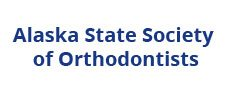 Alaska State Society of Orthodontists